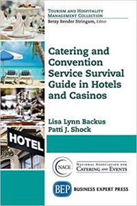 Catering and Convention Service Survival Guide by Lisa Lynn Backus and Patti J. Shock