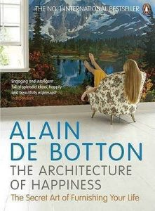 Architecture of Happiness by Alain de Botton