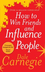 How to Win Friends and Influence People - For Business Persons and Entreprenaurs