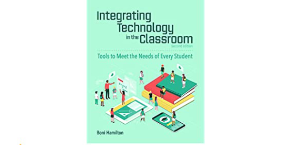 Integration Technology In The Classroom By Boni Hamilton