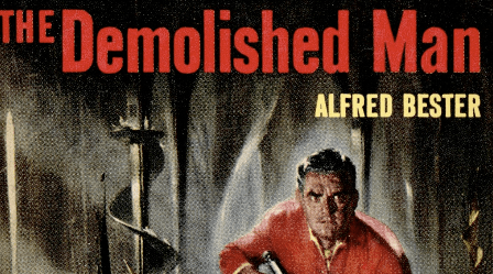 A Book Called The Demolished Man By Alfred Bester.